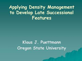 Applying Density Management to Develop Late Successional Features
