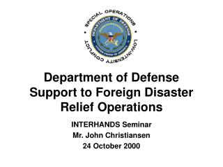 Department of Defense Support to Foreign Disaster  Relief Operations