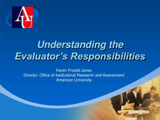Understanding the Evaluator s Responsibilities