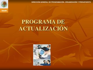 PROGRAMA DE ACTUALIZACI N