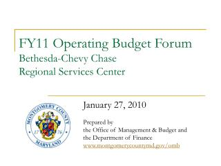 FY11 Operating Budget Forum Bethesda-Chevy Chase Regional Services Center