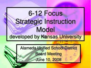 6-12 Focus  Strategic Instruction Model developed by Kansas University