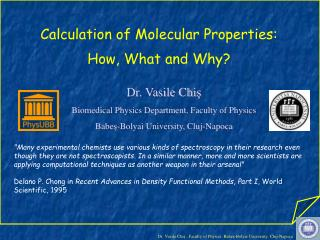 Calculation of Molecular Properties:   How, What and Why