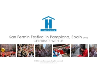 San Fermin Festival in Pamplona, Spain 2013