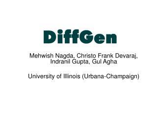 Mehwish Nagda, Christo Frank Devaraj, Indranil Gupta, Gul Agha  University of Illinois Urbana-Champaign