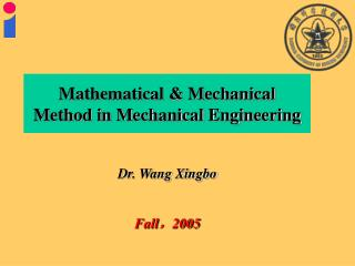 Dr. Wang Xingbo   Fall,2005