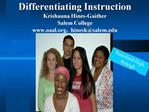 Differentiating Instruction  Krishauna Hines-Gaither Salem College oaal,  hinesksalem