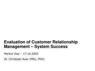 Evaluation of Customer Relationship Management   System Success