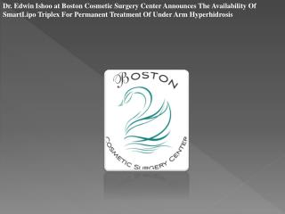Dr. Edwin Ishoo at Boston Cosmetic Surgery Center Announces
