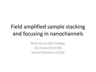 Field amplified sample stacking and focusing in nanochannels