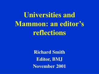 Universities and Mammon: an editor s reflections