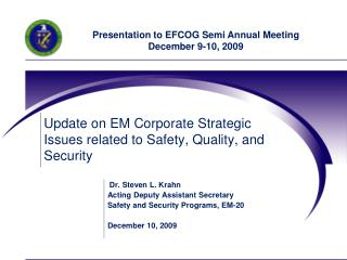Update on EM Corporate Strategic Issues related to Safety, Quality, and Security