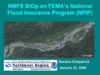 NMFS BiOp on FEMA s National Flood Insurance Program NFIP