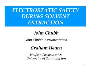 ELECTROSTATIC SAFETY DURING SOLVENT EXTRACTION
