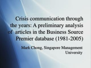 Crisis communication through the years: A preliminary analysis of  articles in the Business Source Premier database 1981