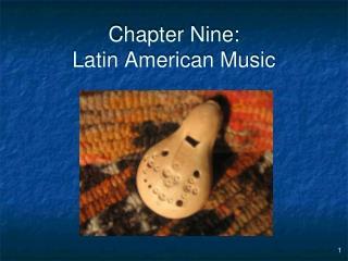 Chapter Nine: Latin American Music