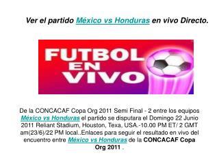 futbol en vivo : ver el partido méxico vs honduras en vivo d