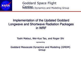 Role of Goddard Radiation in WRF
