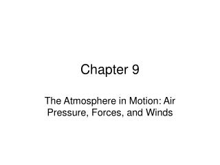 The Atmosphere in Motion: Air Pressure, Forces, and Winds
