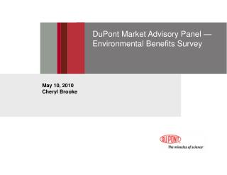 DuPont Market Advisory Panel   Environmental Benefits Survey