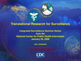 Translational Research for Surveillance  Integrated Surveillance Seminar Series from the  National Center for Public Hea