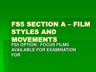 FS5 SECTION A   FILM STYLES AND MOVEMENTS