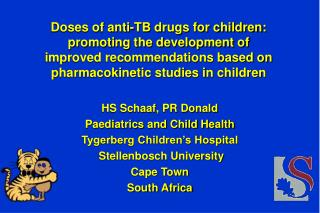 Doses of anti-TB drugs for children:  promoting the development of improved recommendations based on pharmacokinetic stu