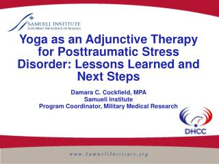 Yoga as an Adjunctive Therapy for Posttraumatic Stress Disorder: Lessons Learned and Next Steps