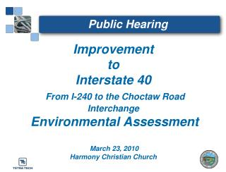 Improvement to Interstate 40  From I-240 to the Choctaw Road Interchange  Environmental Assessment   March 23, 2010 Harm
