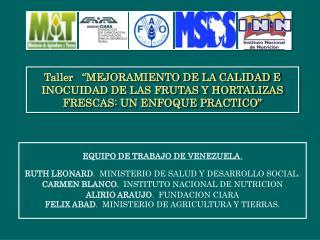 Taller    MEJORAMIENTO DE LA CALIDAD E INOCUIDAD DE LAS FRUTAS Y HORTALIZAS FRESCAS: UN ENFOQUE PRACTICO