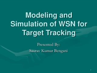 Modeling and Simulation of WSN for Target Tracking