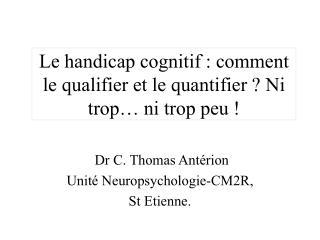 Le handicap cognitif : comment le qualifier et le quantifier  Ni trop  ni trop peu