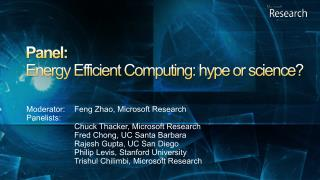Panel: Energy Efficient Computing: hype or science