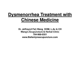Dysmenorrhea Treatment with Chinese Medicine  Dr. JeffreyJi Fei Wang  DOM, L.Ac  CH Wang s Acupuncture  Herbal Clinic 70