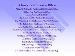 Delaware Park Executive OfficersDelaware Park Executive Officers