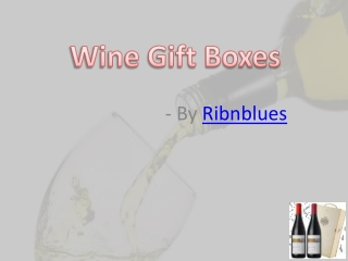 Enchant Wine Lover with Wonderful Wine Gift Boxes