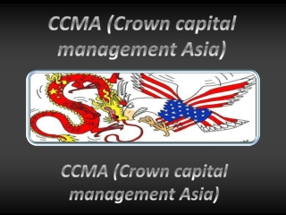 CCMA (Crown capital management Asia): U.S.-Chinese Relations