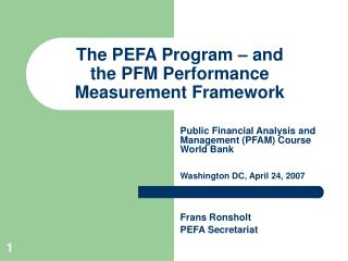 The PEFA Program   and  the PFM Performance Measurement Framework