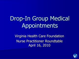Drop-In Group Medical Appointments