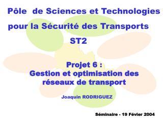 P le  de Sciences et Technologies  pour la S curit  des Transports  ST2