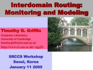 Interdomain Routing: Monitoring and Modeling
