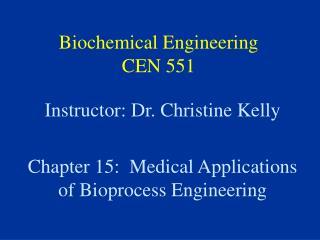 Biochemical Engineering CEN 551