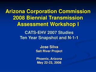 Arizona Corporation Commission 2008 Biennial Transmission Assessment Workshop I