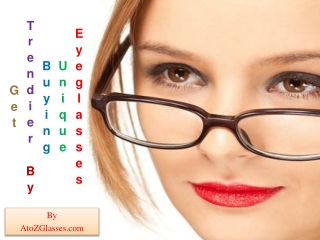 Get trendier by buying unique Eyeglasses