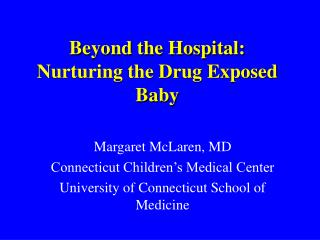 Beyond the Hospital: Nurturing the Drug Exposed Baby