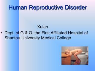 Human Reproductive Disorder