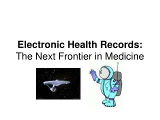 Electronic Health Records:  The Next Frontier in Medicine