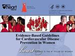 Evidence-Based Guidelines  for Cardiovascular Disease  Prevention in Women