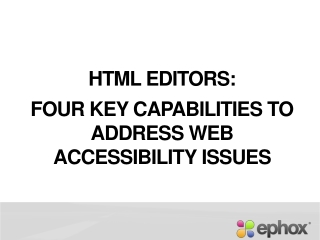 HTML Editors:  Four Key Capabilities to Address Web Accessib