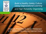 Build a Healthy Safety Culture Using Organizational Learning and High Reliability Organizing